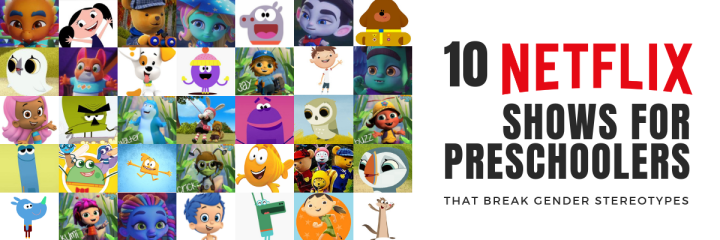 10 Tv Shows for preschoolers that break gender stereotypes on Netflix.